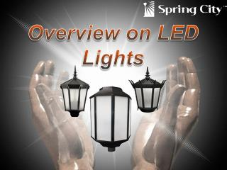Overview on LED Lights