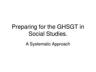 Preparing for the GHSGT in Social Studies.