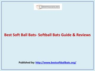 Best Soft Ball Bats- Softball Bats Guide & Reviews