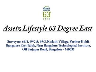 Assetz Lifestyle 63 Degree East Sarjapur Road Bangalore – Investors Clinic