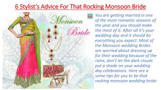 6 stylish advice for that rocking monsoon bride