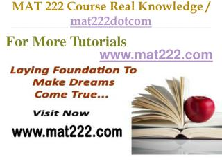 MAT 222 Course Real Tradition,Real Success / mat222dotcom