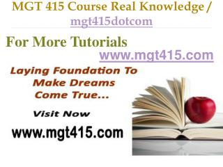 MGT 415 Course Real Tradition,Real Success / mgt415dotcom