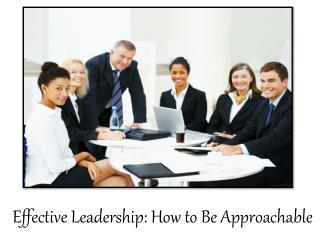 William Almonte Patch | Effective Leadership - How to Be Approachable