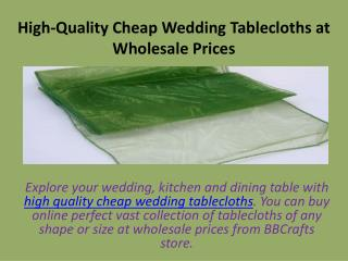 High-Quality Cheap Wedding Tablecloths at Wholesale Prices