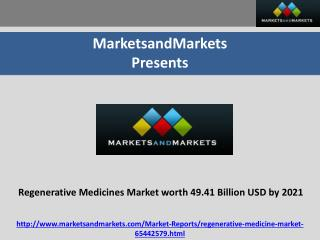 Regenerative Medicines Market worth 49.41 Billion USD by 2021