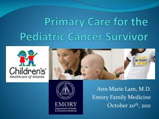 Primary Care for the Pediatric Cancer Survivor