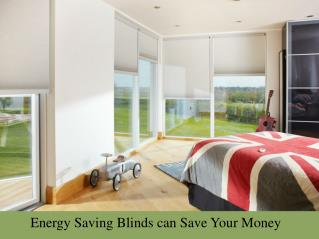 Energy Saving Blinds can Save Your Money