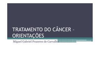 Orientações -Tratamento do Câncer