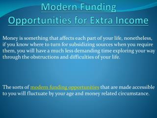 Opportunities Of Modem Funding For Extra Income
