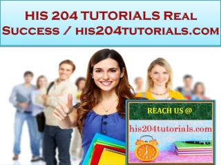 HIS 204 TUTORIALS Real Success / his204tutorials.com