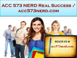 ACC 573 NERD Real Success / acc573nerd.com