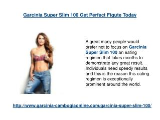 Garcinia Super Slim 100 Get Perfect Figute Today