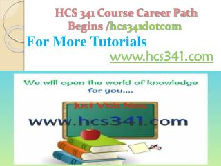 HCS 341 Course Career Path Begins /hcs341dotcom