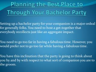 Best Place Planning To Through Your Bachelor Party