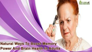 Natural Ways To Boost Memory Power And Brain Health In Adults