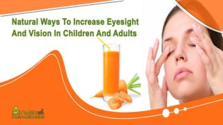 Natural Ways To Increase Eyesight And Vision In Children And Adults