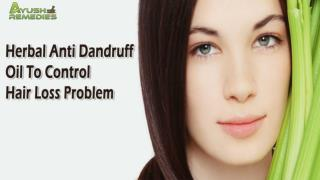 Herbal Anti Dandruff Oil To Control Hair Loss Problem In Men And Women