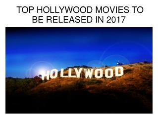 top 5 hollywood movies to be released in 2017