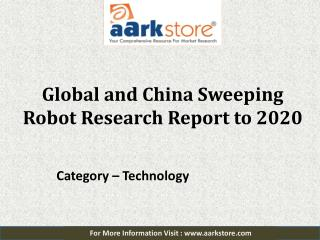 Aarkstore: Global and China Sweeping Robot Market Research Report
