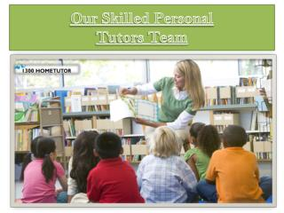 Our Skilled Personal Tutors Team