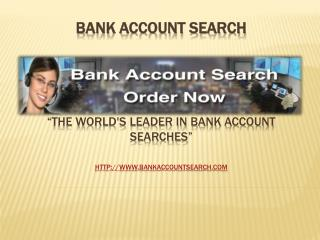 Private Firm for Locating Bank Accounts