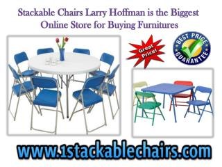 Stackable Chairs Larry Hoffman is the Biggest Online Store for Buying Furnitures