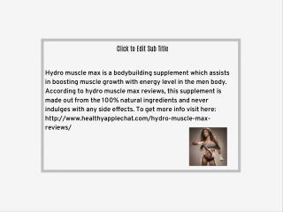 http://www.healthyapplechat.com/hydro-muscle-max-reviews/