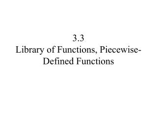 3.3 Library of Functions, Piecewise-Defined Functions