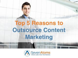 Top 5 Reasons to Outsource Content Marketing