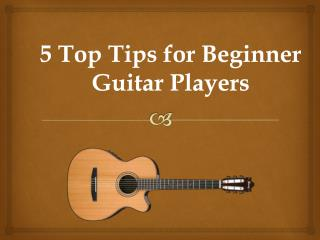5 Top Tips for Beginner Guitar Players
