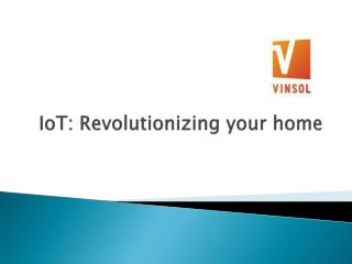 IoT: Revolutionizing your home