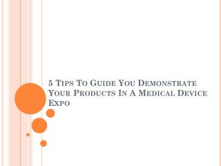 5 Tips for medical equipment exhibitors for effective demonstration