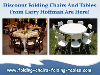 Discount Folding Chairs and Tables from Larry Hoffman are Here!