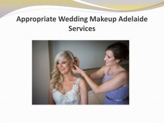 Appropriate Wedding Makeup Adelaide Services