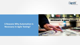 6 Reasons Why Automation Is Necessary In Agile Testing
