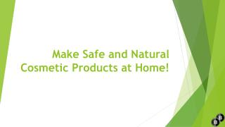 Make safe and natural cosmetic products at home