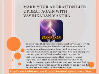 Make your adoration life upbeat again with Vashikaran Mantra