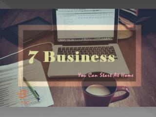 7 Business You Can Start At Home