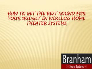 H0w to Get the Best Sound for Your Budget in Wireless Home Theater Systems