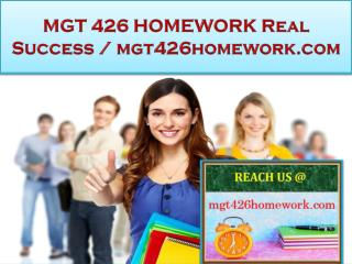 MGT 426 HOMEWORK Real Success / mgt426homework.com