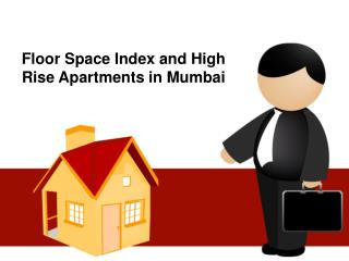 Floor Space Index and High Rise Apartments in Mumbai