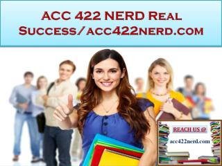 ACC 422 NERD Real Success/acc422nerd.com