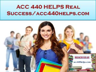 ACC 440 HELPS Real Success/acc440helps.com