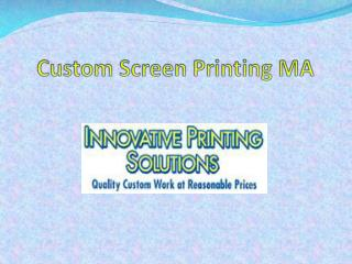 Custom Screen Printing MA