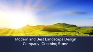 Modern and Best Landscape Design Company - Greening Stone