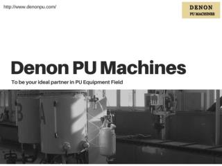 PU Machines: Features, Scope and Applications
