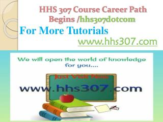 HHS 307 Course Career Path Begins /hhs307dotcom