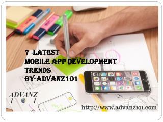 7 -Latest  Mobile App Development  Trends  By-Advanz101