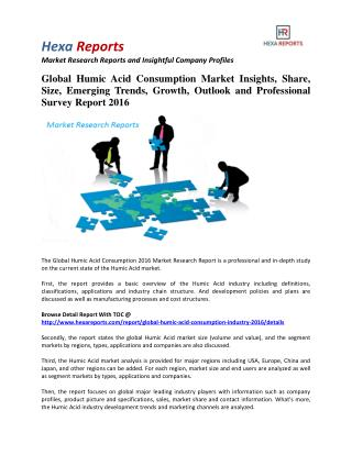 Global Humic Acid Consumption Market Insights, Growth and Professional Survey Report 2016: Hexa Reports